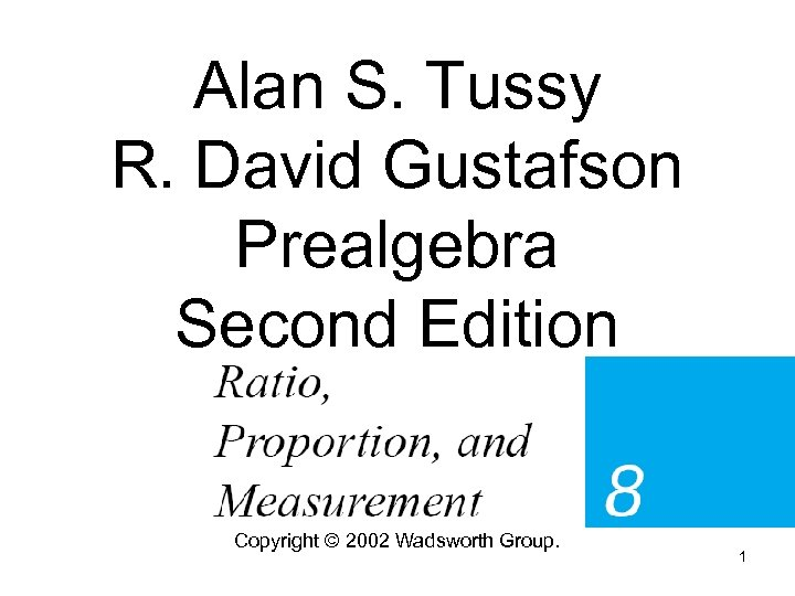Alan S. Tussy R. David Gustafson Prealgebra Second Edition Copyright © 2002 Wadsworth Group.