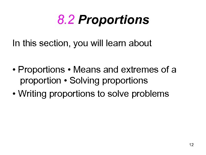 8. 2 Proportions In this section, you will learn about • Proportions • Means