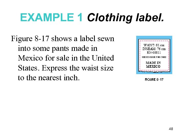 EXAMPLE 1 Clothing label. Figure 8 -17 shows a label sewn into some pants