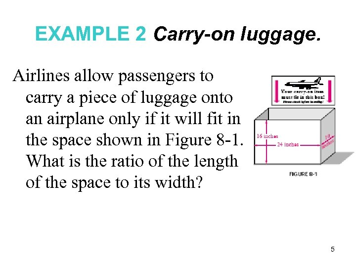 EXAMPLE 2 Carry-on luggage. Airlines allow passengers to carry a piece of luggage onto