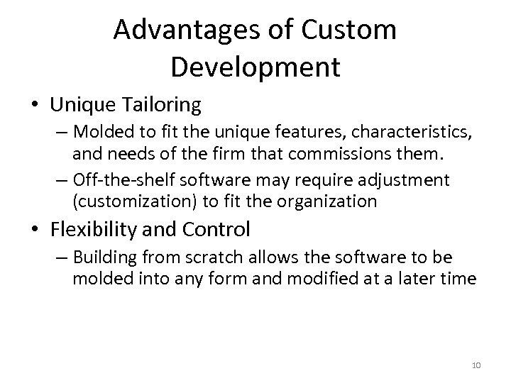 Advantages of Custom Development • Unique Tailoring – Molded to fit the unique features,