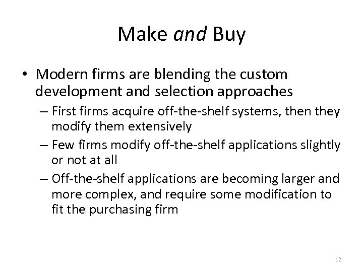 Make and Buy • Modern firms are blending the custom development and selection approaches