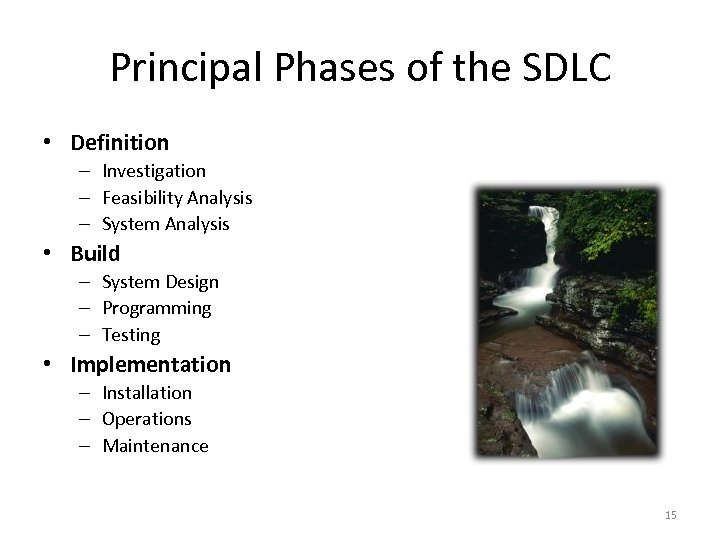 Principal Phases of the SDLC • Definition – Investigation – Feasibility Analysis – System