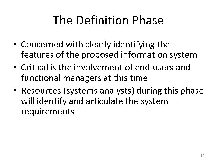 The Definition Phase • Concerned with clearly identifying the features of the proposed information