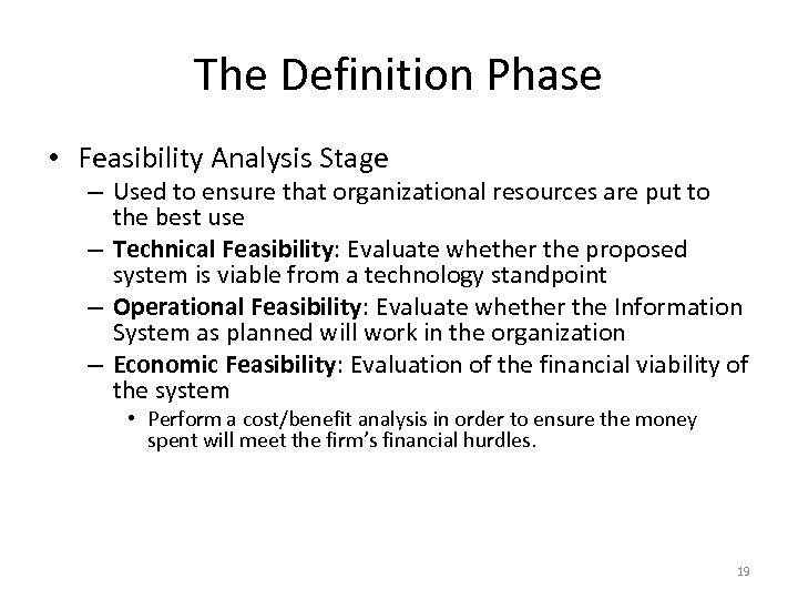 The Definition Phase • Feasibility Analysis Stage – Used to ensure that organizational resources