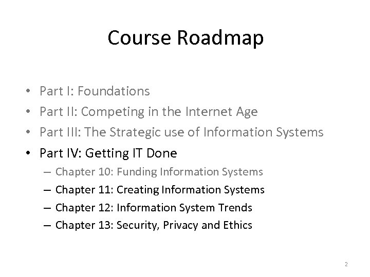 Course Roadmap • • Part I: Foundations Part II: Competing in the Internet Age