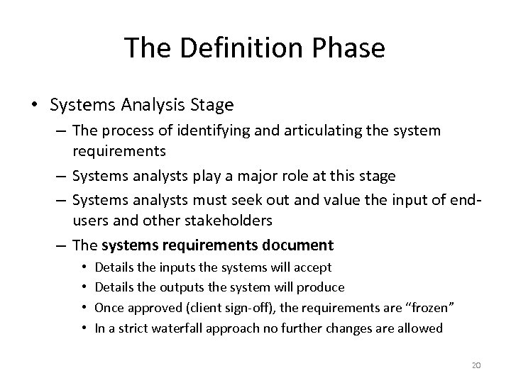 The Definition Phase • Systems Analysis Stage – The process of identifying and articulating