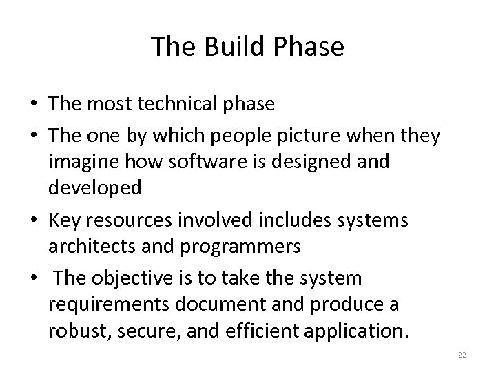 The Build Phase • The most technical phase • The one by which people