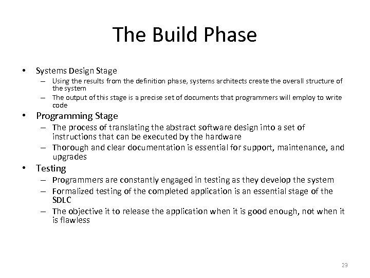 The Build Phase • Systems Design Stage – Using the results from the definition