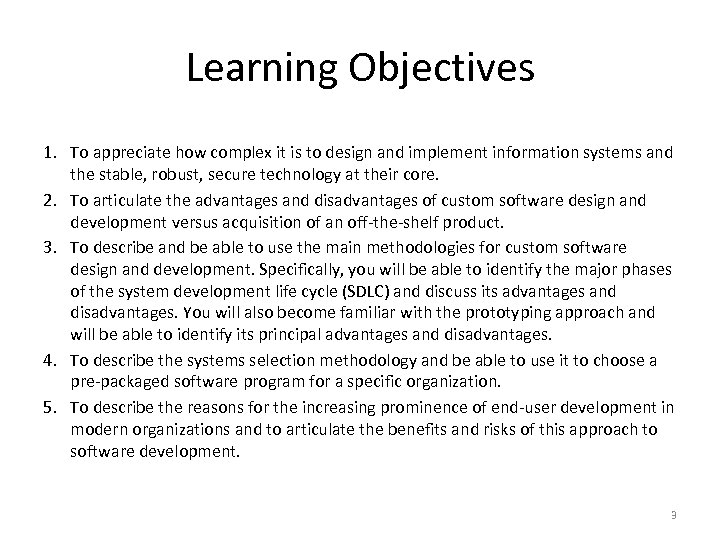 Learning Objectives 1. To appreciate how complex it is to design and implement information