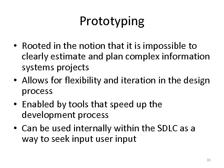 Prototyping • Rooted in the notion that it is impossible to clearly estimate and