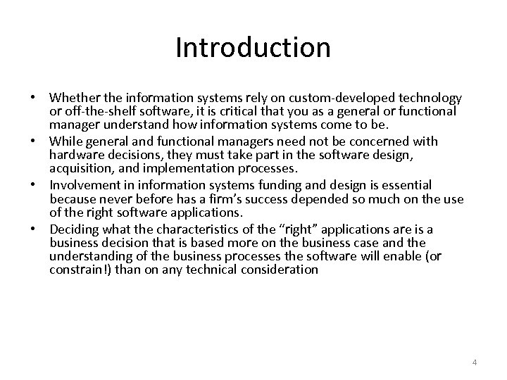 Introduction • Whether the information systems rely on custom-developed technology or off-the-shelf software, it