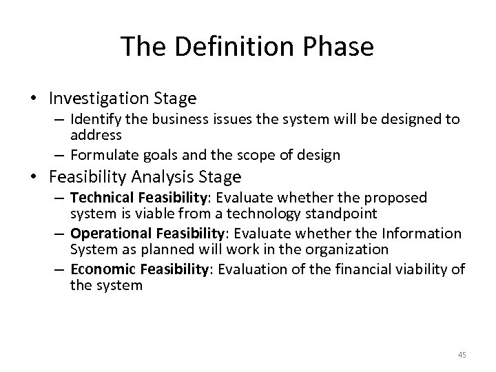 The Definition Phase • Investigation Stage – Identify the business issues the system will