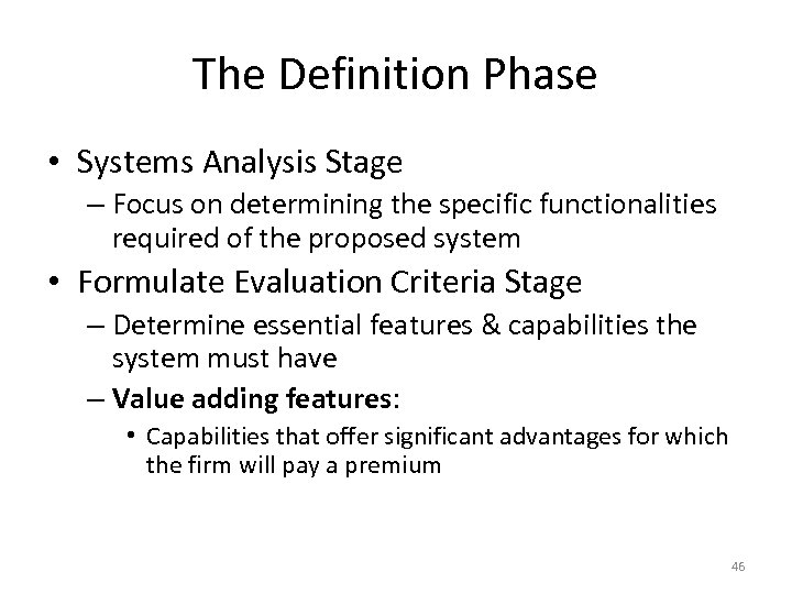The Definition Phase • Systems Analysis Stage – Focus on determining the specific functionalities