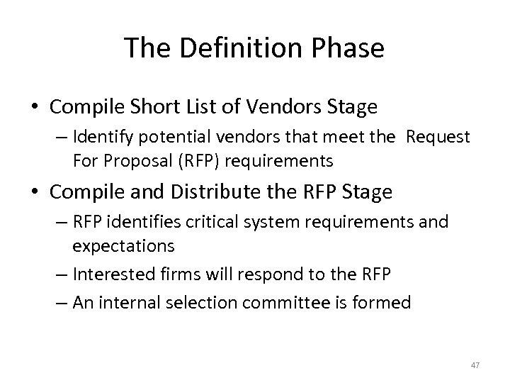 The Definition Phase • Compile Short List of Vendors Stage – Identify potential vendors