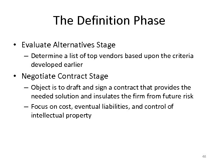 The Definition Phase • Evaluate Alternatives Stage – Determine a list of top vendors
