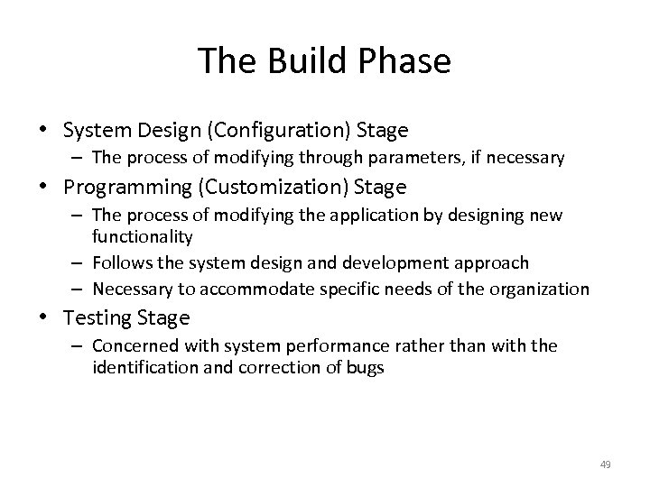 The Build Phase • System Design (Configuration) Stage – The process of modifying through