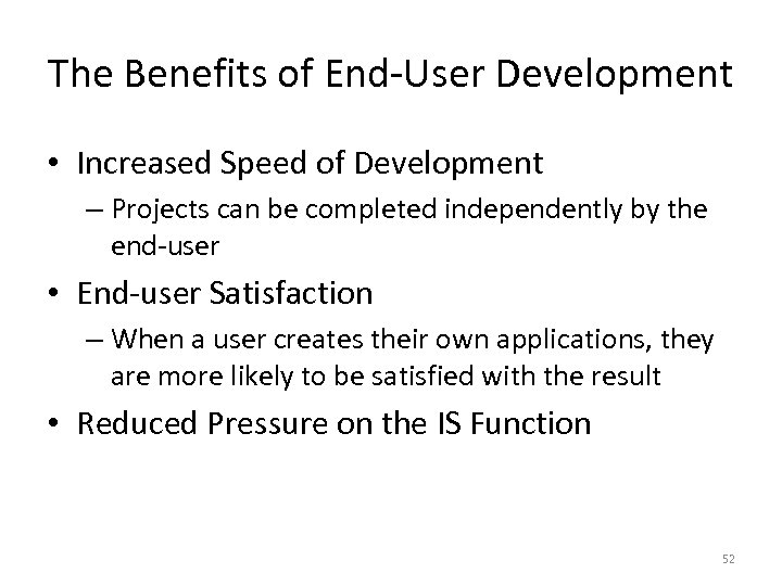 The Benefits of End-User Development • Increased Speed of Development – Projects can be