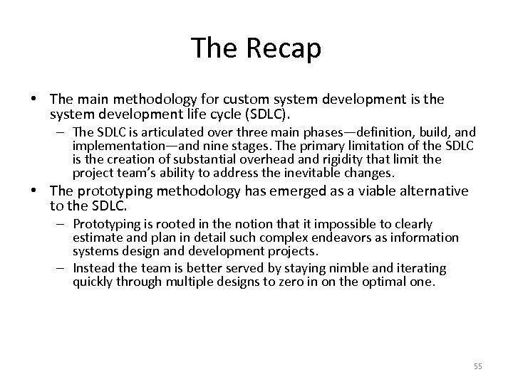 The Recap • The main methodology for custom system development is the system development