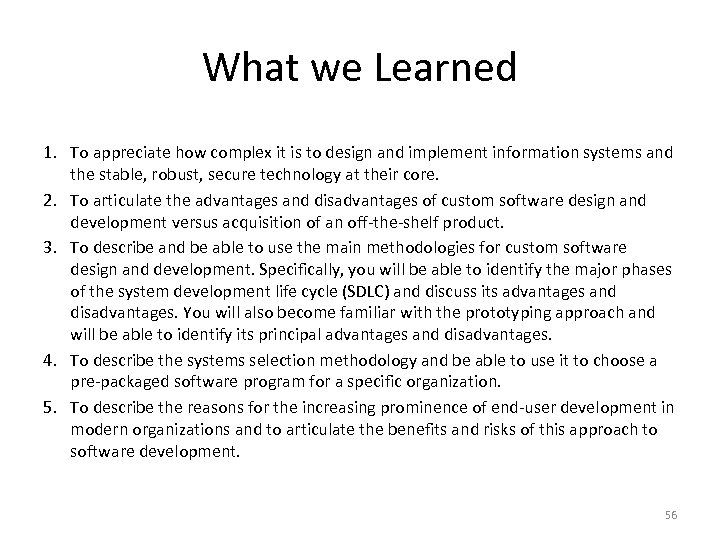 What we Learned 1. To appreciate how complex it is to design and implement