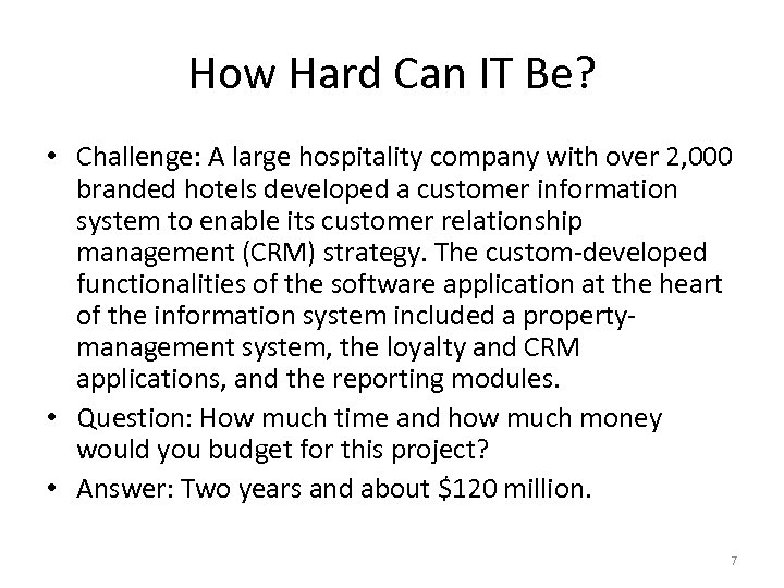 How Hard Can IT Be? • Challenge: A large hospitality company with over 2,