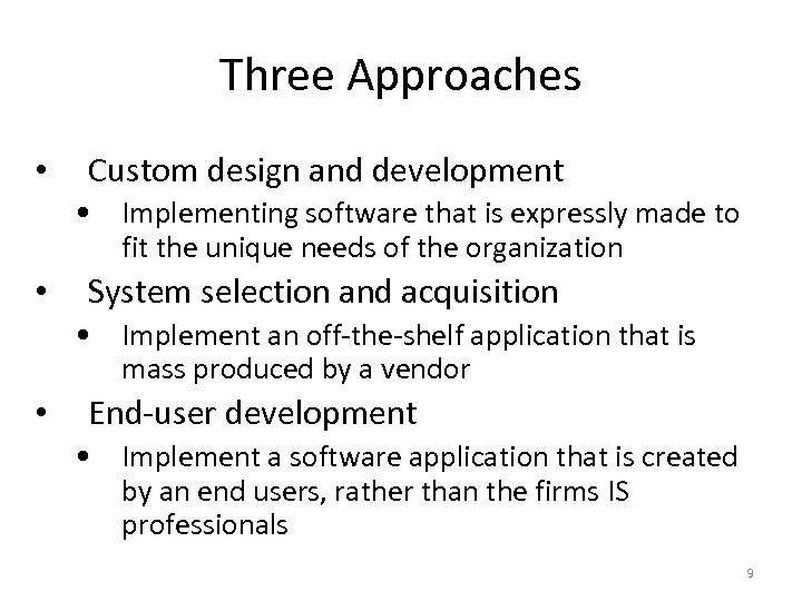 Three Approaches • Custom design and development • Implementing software that is expressly made