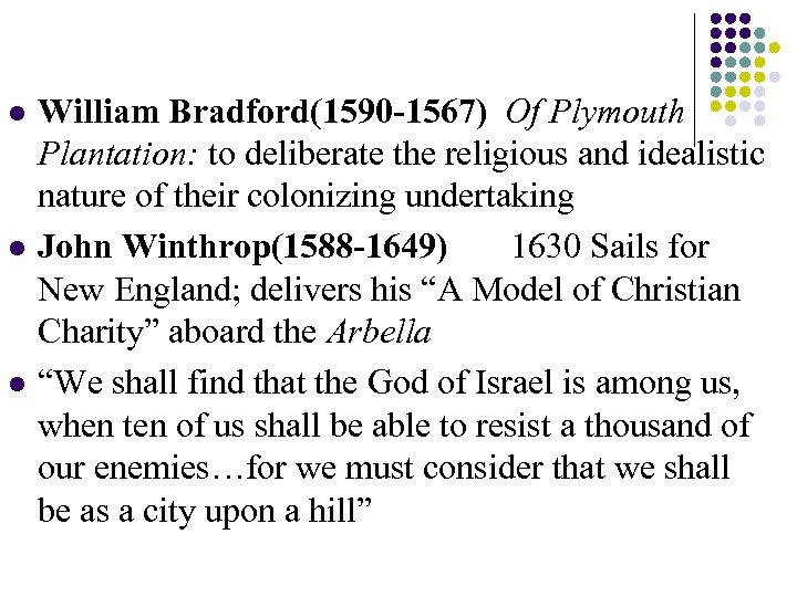 l l l William Bradford(1590 -1567) Of Plymouth Plantation: to deliberate the religious and