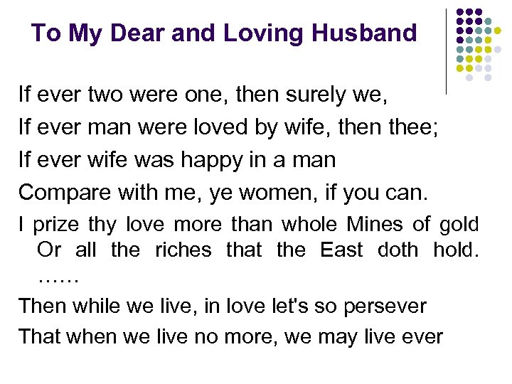 To My Dear and Loving Husband If ever two were one, then surely we,