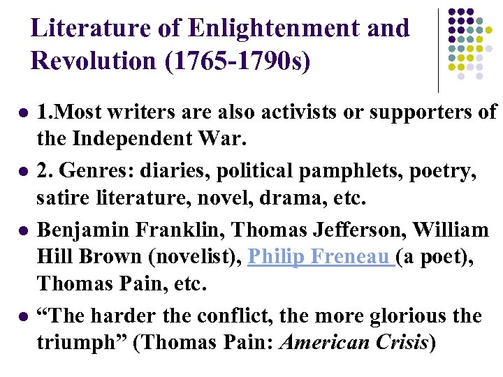 Literature of Enlightenment and Revolution (1765 -1790 s) l l 1. Most writers are