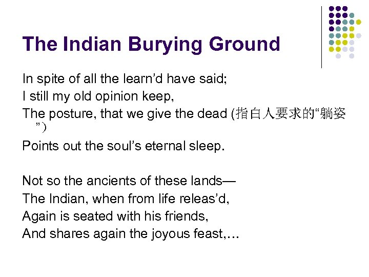 The Indian Burying Ground In spite of all the learn'd have said; I still