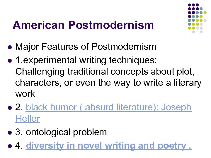 American Postmodernism l l l Major Features of Postmodernism 1. experimental writing techniques: Challenging