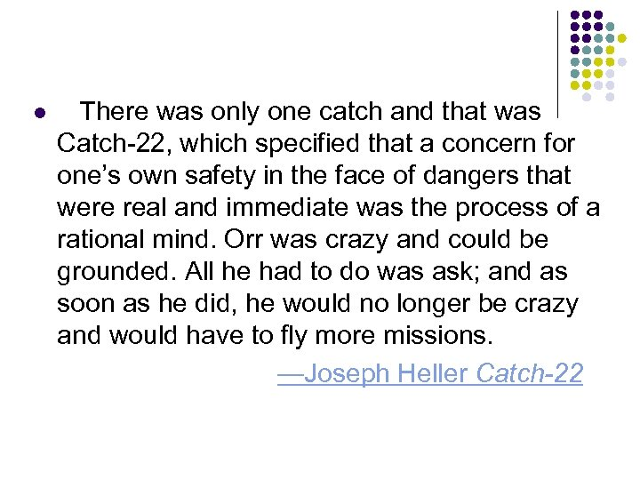There was only one catch and that was Catch-22, which specified that a