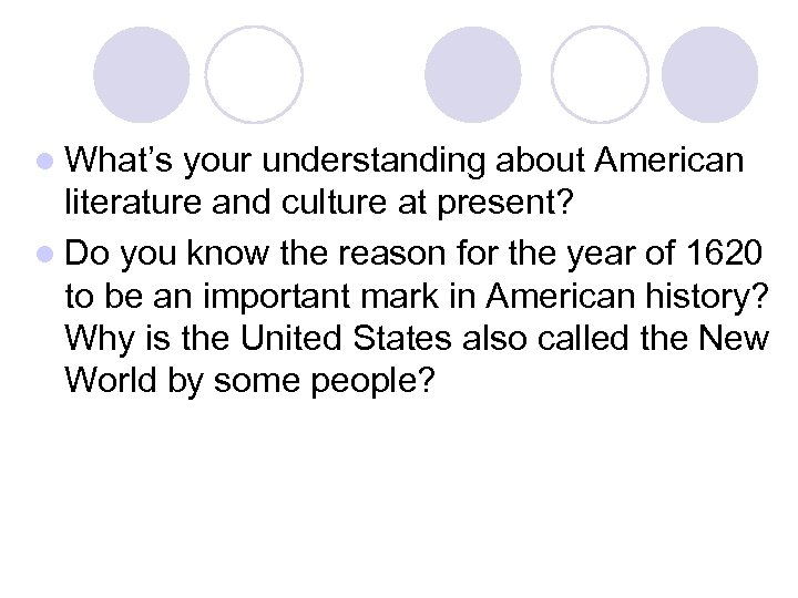 l What's your understanding about American literature and culture at present? l Do you