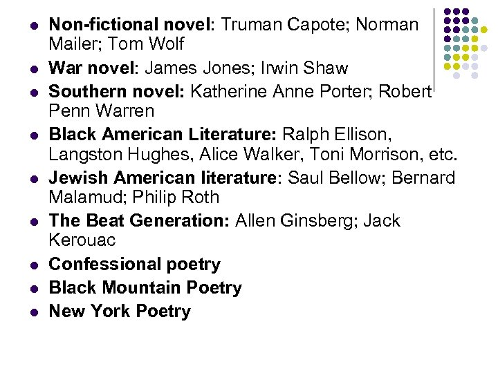 l l l l l Non-fictional novel: Truman Capote; Norman Mailer; Tom Wolf War