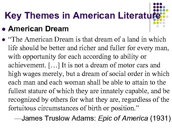 """Key Themes in American Literature l American Dream l """"The American Dream is that"""