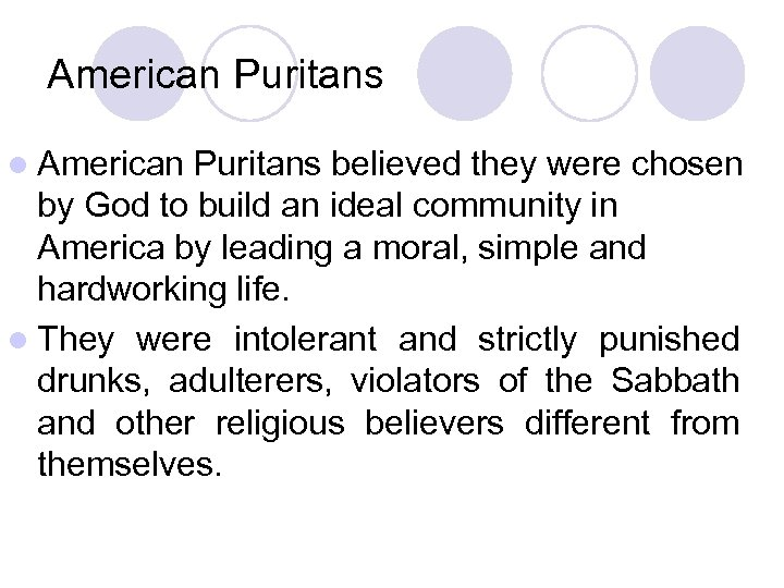 American Puritans l American Puritans believed they were chosen by God to build an