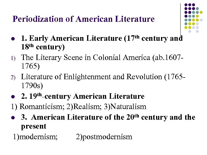 Periodization of American Literature 1. Early American Literature (17 th century and 18 th