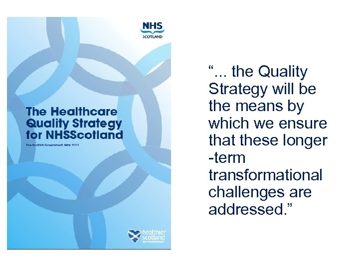 """. . . the Quality Strategy will be the means by which we ensure"