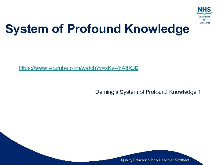 System of Profound Knowledge https: //www. youtube. com/watch? v=x. Kv--YA 8 XJE Deming's System