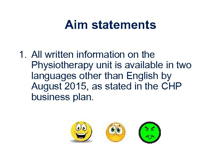 Aim statements 1. All written information on the Physiotherapy unit is available in two