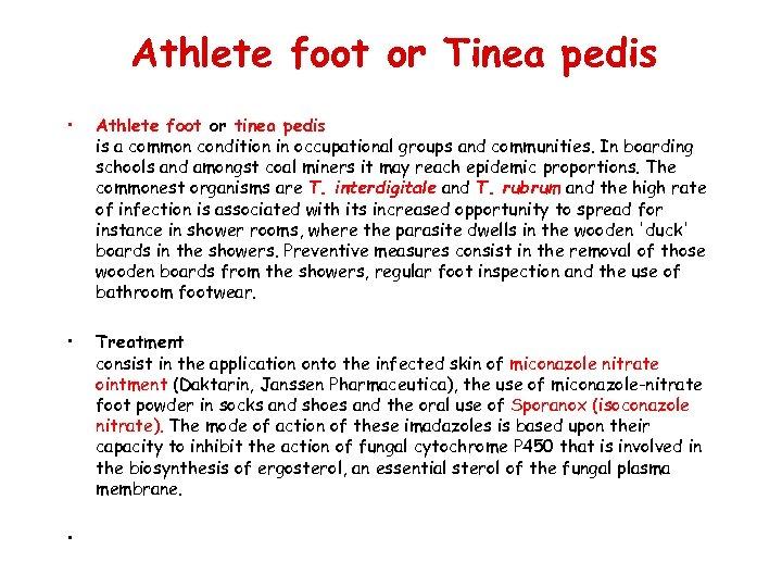 Athlete foot or Tinea pedis • Athlete foot or tinea pedis is a common