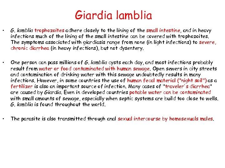 Giardia lamblia • G. lamblia trophozoites adhere closely to the lining of the small