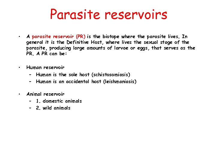 Parasite reservoirs • A parasite reservoir (PR) is the biotope where the parasite lives.