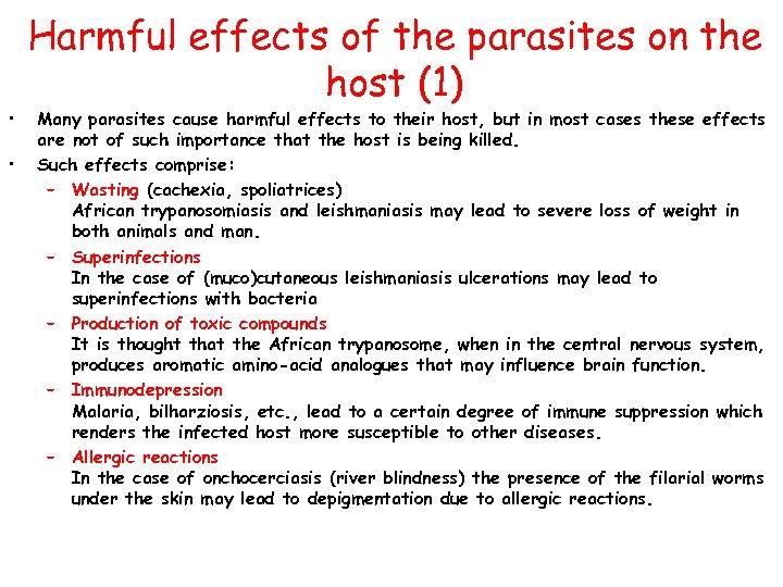 • • Harmful effects of the parasites on the host (1) Many parasites