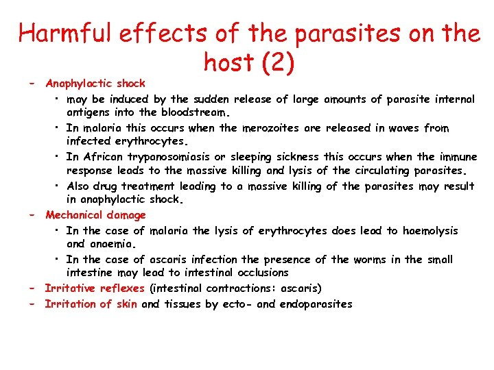 Harmful effects of the parasites on the host (2) – Anaphylactic shock • may