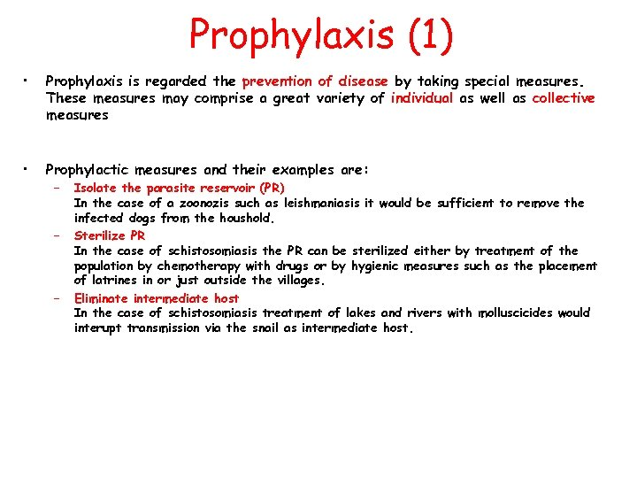 Prophylaxis (1) • Prophylaxis is regarded the prevention of disease by taking special measures.