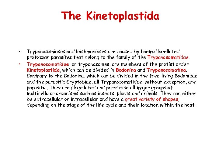 The Kinetoplastida • • Trypanosomiases and leishmaniases are caused by haemoflagellated protozoan parasites that