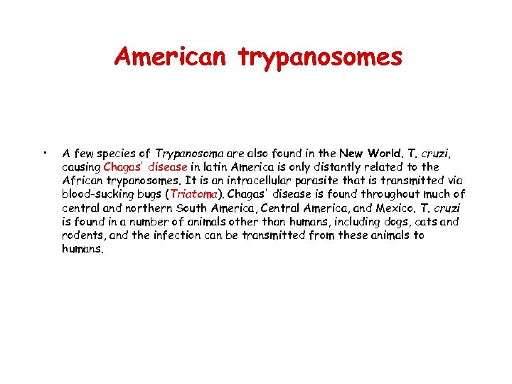 American trypanosomes • A few species of Trypanosoma are also found in the New