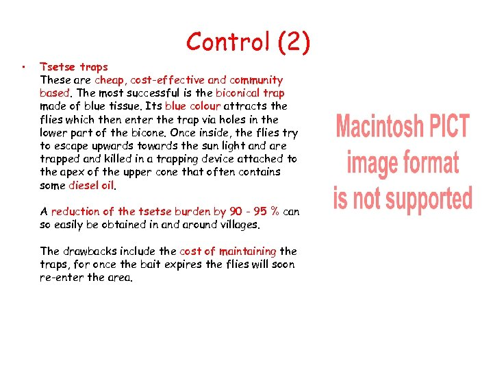 Control (2) • Tsetse traps These are cheap, cost-effective and community based. The most