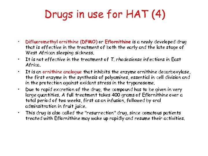Drugs in use for HAT (4) • • • Difluoromethyl ornithine (DFMO) or Eflornithine